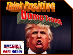 Think positive dump trump